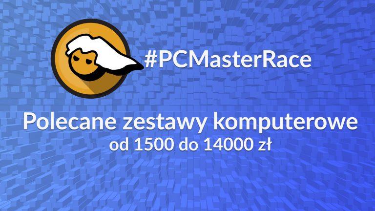 Polecane zestawy komputerowe od 1500 do 14000 zł – czerwiec 2019