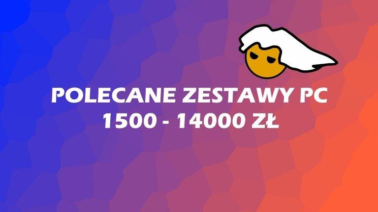Polecane zestawy komputerowe od 1500 do 14000 zł – lipiec 2019
