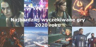 Najbardziej wyczekiwane gry 2020 roku