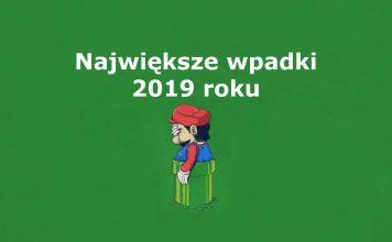 Największe wpadki 2019 roku