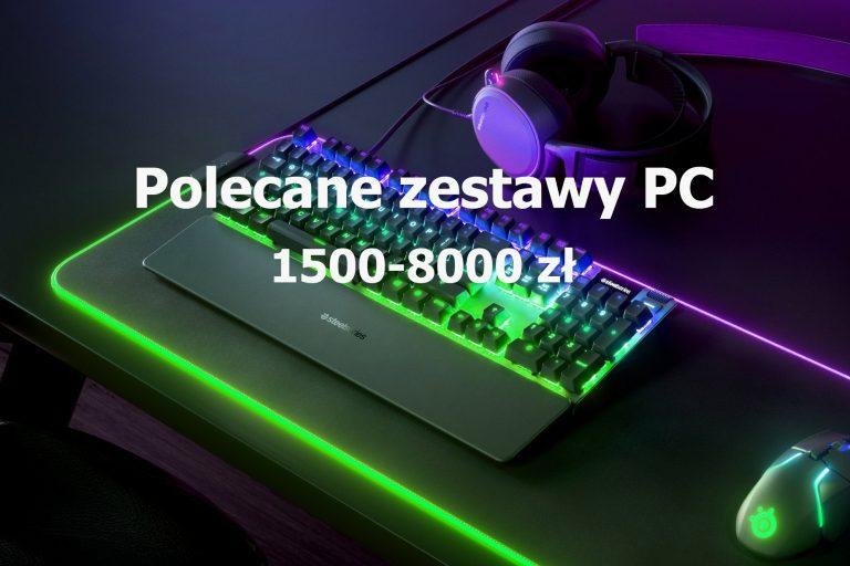 Polecane zestawy komputerowe od 1500 do 8000 zł – styczeń 2020