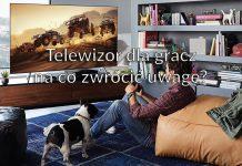 Telewizor dla gracza – na co zwrócić uwagę?