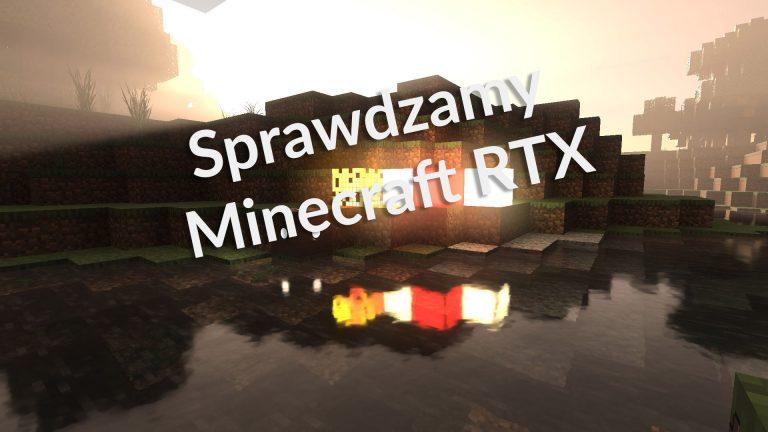 Minecraft RTX – sprawdzamy, jak działa ray tracing w świecie z sześcianów