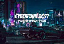 Cyberpunk 2077 - wszystko, co wiemy o grze CD Projekt RED