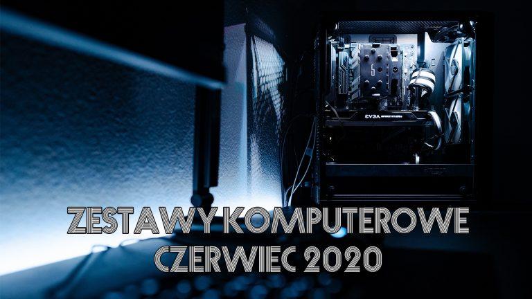 Jaki komputer kupić? Polecane zestawy PC – czerwiec 2020