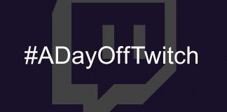 #ADayOffTwitch